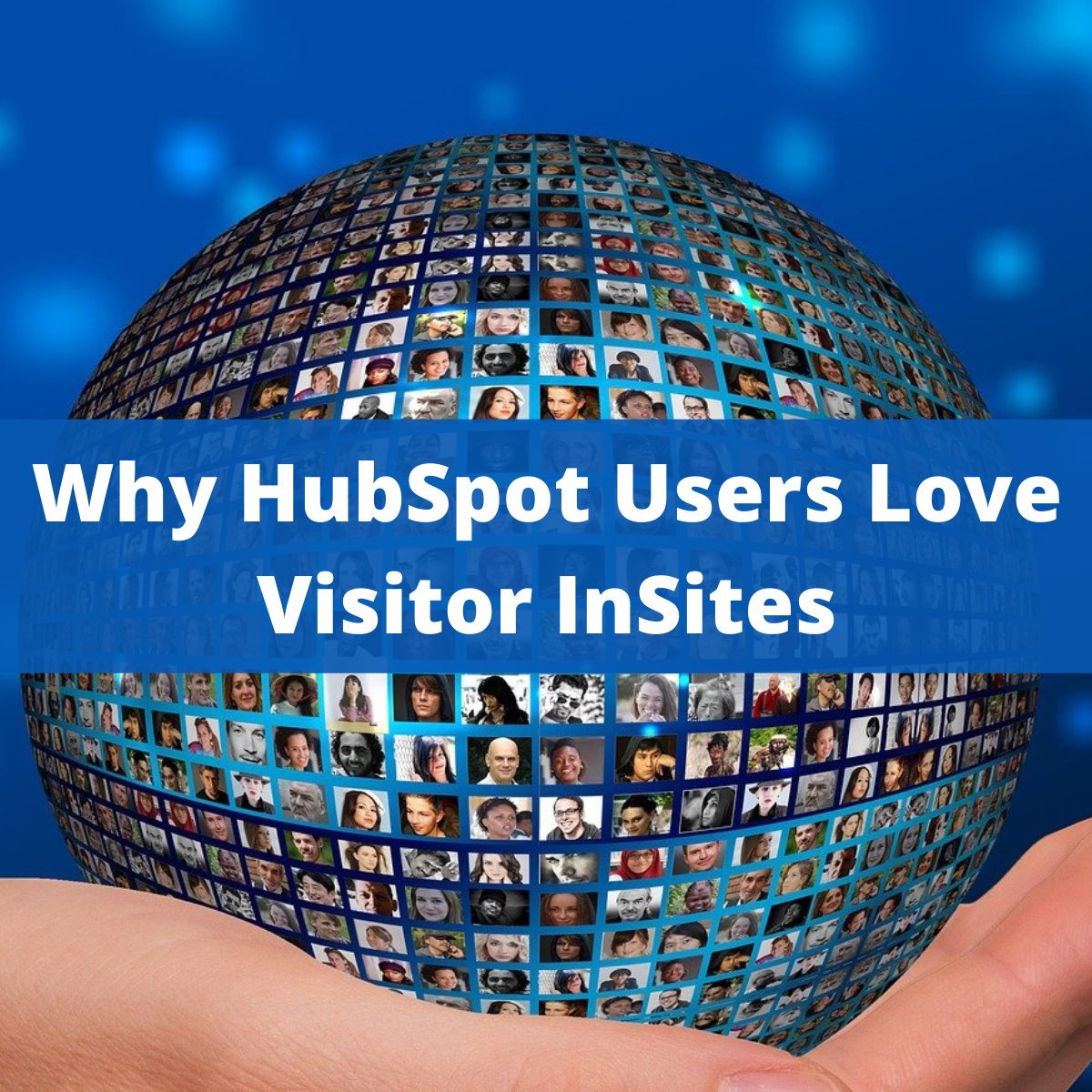 HubSpot Users Love Visitor InSites